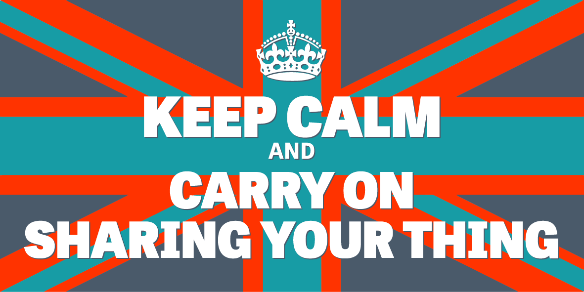 KEEP CALM AND CARRY ON SHARING YOUR THING